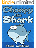Books for Kids: Chompy the Shark (Bedtime Stories For Kids Ages 4-8): Short Stories for Kids, Kids Books, Bedtime Stories For Kids, Children Books, Early ... (Fun Time Series for Early Readers Book 2)