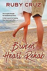 Broken Heart Rehab: A Meryton Medical Romance (Meryton Medical Romances Book 3) Kindle Edition