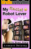 My Racist Robot Lover: An Erotic Short Story (Digital Desires Book 7)