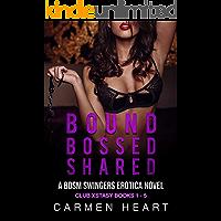 Bound. Bossed. Shared: A BDSM Swingers Erotica Novel