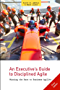 An Executive's Guide to Disciplined Agile: Winning the Race to Business Agility (English Edition)