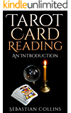 Tarot Card Reading: An Introduction: Beginners Guide Learning, The Ultimate Secret Of Professional Fortune Telling, Beginners Guide, Reading Deck, Conduct, ... True, Learn (Occult How To Guides Book 1)