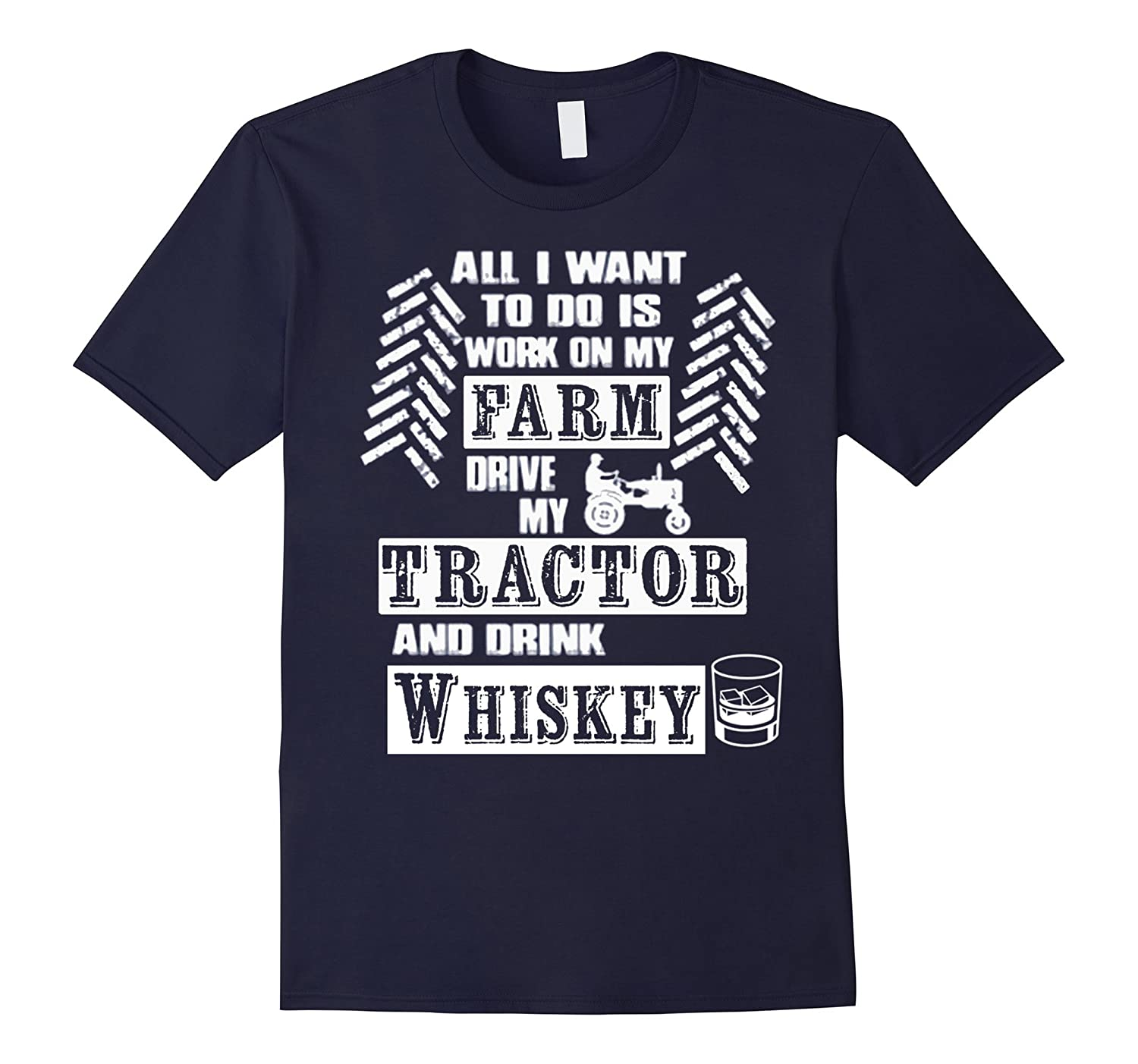DRIVE MY TRACTOR AND DRINK WHISKEY Tshirt-CL