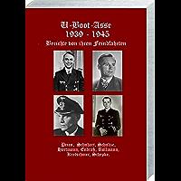 U- Boot-Asse 1939 – 1945: Berichte von ihren Feindfahrten (German Edition)