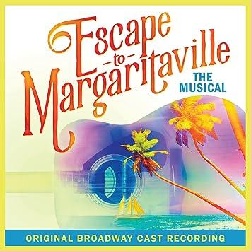 Various Escape To Margaritaville Original Broadway Cast Recording
