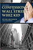 Confessions of a Wall Street Whiz Kid - Second Edition