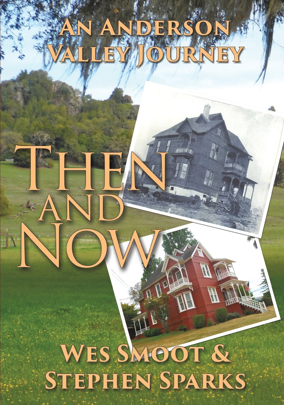 Then and Now: An Anderson Valley Journey