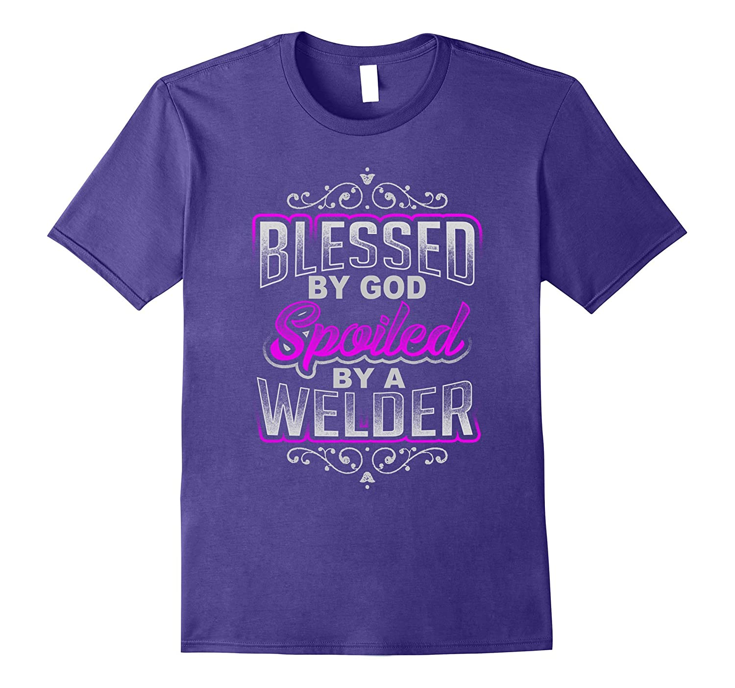 Blessed by God Spoiled by A Welder T-Shirt-TJ