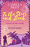 To the Stars and Back: A Smart Romantic Comedy (First Comes Love Book 4)