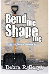 Bend Me Shape Me (Street Stories Suspense Novels Book 2) Kindle Edition