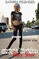 Course Instructor, Porno Star (Younger Mistress, Older Slave Book 8) Kindle Edition