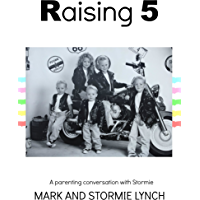 Raising 5: A Parenting Conversation With Stormie (English Edition)