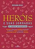 Heróis e Suas Jornadas – 10 Contos Mitológicos