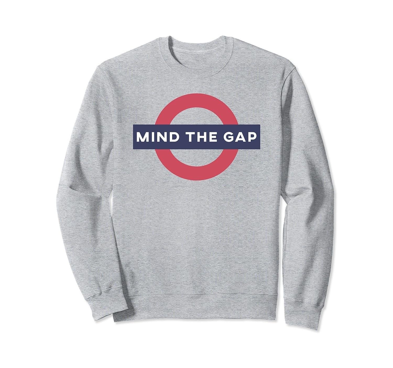 Mind The Gap Sweatshirt-alottee gift