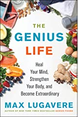 The Genius Life: Heal Your Mind, Strengthen Your Body, and Become Extraordinary (Genius Living Book 2) Kindle Edition