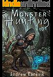 Monster Hunting 101: A LitRPG Fantasy Adventure (Titan Termination Book 1)