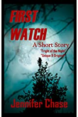 First Watch (A Short Story) Kindle Edition