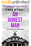 An Honest Man: Law and disorder in 1960s London (Charles Holborne Legal Thrillers Book 2)