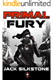PRIMAL Fury (A PRIMAL Action Thriller Book 4) (The PRIMAL Series) (English Edition)