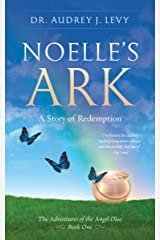 Noelle's Ark: A Story of Redemption (The Adventures of the Angel Oleo) Kindle Edition