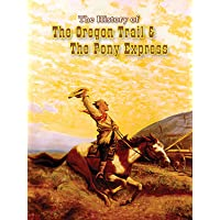 History of the Oregon Trail & the Pony Express