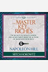 The Master Key to Riches (Condensed Classics): The Secrets to Wealth, Power, and Achievement from the author of Think and Grow Rich Audible Audiobook