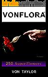 VONFLORA: 250 SuperFlowers
