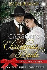 Carson's Christmas Bride: Mail Order Bride (Lawmen's Brides Book 3) Kindle Edition