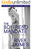 The Boyfriend Mandate (The Boyfriend Chronicles Book 2)