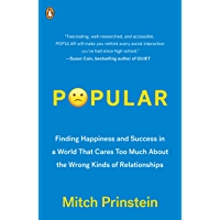 Popular: Finding Happiness and Success in a World That Cares Too Much About the Wrong Kinds of Relationships (English Edition)
