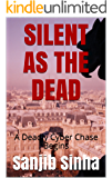 SILENT AS THE DEAD: A Deadly Cyber Chase Begins (Adventure of a Real Hacker - PG Book 1)