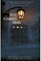 Five Stories High: One house. Five hauntings. Five terrifying stories. Kindle Edition