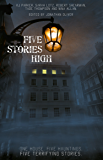 Five Stories High: One house. Five hauntings. Five terrifying stories. (English Edition)