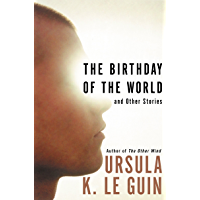 The Birthday of the World: And Other Stories (English Edition)