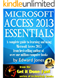 Microsoft Access 2013 Essentials: Get It Done FAST!