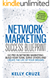 Network Marketing: Go Pro in Network Marketing, Build Your Team, Serve Others and Create the Life of Your Dreams - Network Marketing Secrets Revealed, ... Books, Scam Free Network Marketing Book 1)