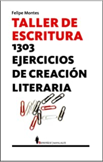 Taller de escritura: 1303 ejercicios de literatura creativa