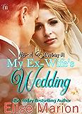 My Ex-Wife's Wedding: A Contemporary Romance Short Story (Altar-ed Destinies Book 1)