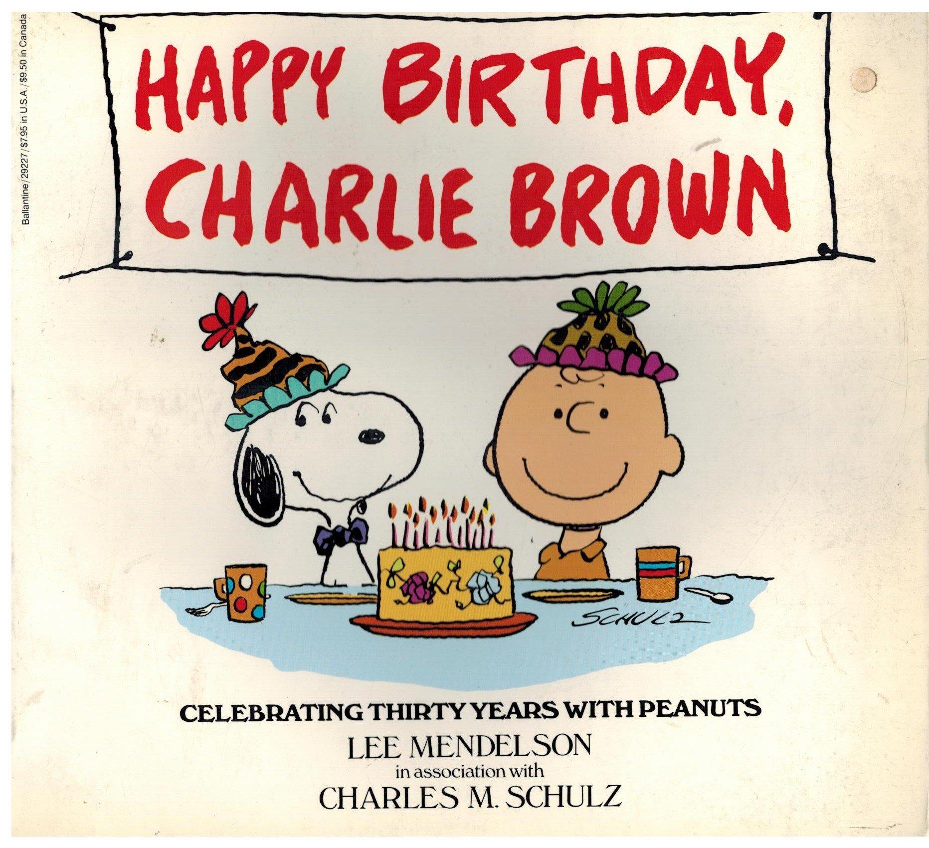 charlie brown birthday Happy Birthday, Charlie Brown: Charles M. Schulz: 9780345292278  charlie brown birthday