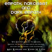 EMPATH, NARCISSIST AND DARK EMPATH: The Empath's Journey to Healing. Discover the traits of a dark empath and narcissist…