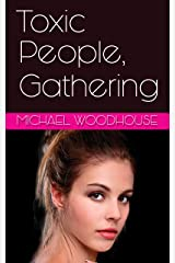 Toxic People, Gathering Kindle Edition