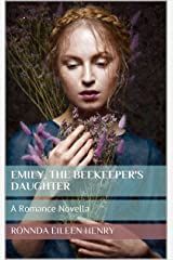 Emily, The Beekeeper's Daughter: A Romance Novella Kindle Edition
