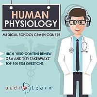 Human Physiology: Medical School Crash Course