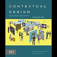 Contextual Design: Design for Life (Interactive Technologies) (English Edition)