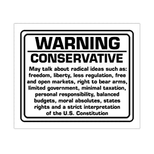 """WARNING-Conservative"" Political Wall Art Sign. -10 x 8"" Sarcastic Poster Print-Ready to Frame. Funny Home-Office-Desk-Bar-Man Cave Decor. Perfect Gift for Patriotic Friends & Family!"