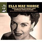 Ella Mae Morse -  2 Classic Albums And Singles Collection