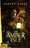 The Amber Isle: (An Epic Fantasy Novella) (Book of Never 1)