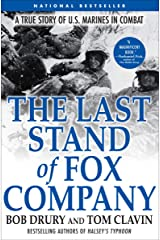 The Last Stand of Fox Company: A True Story of U.S. Marines in Combat Kindle Edition