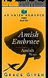 Amish Embrace: An Amish Romance (Amish Ways Book 2)