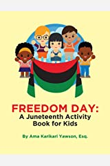 Freedom Day: A Juneteenth Activity Book for Kids Kindle Edition